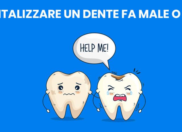 devitalizzare un dente fa male o no